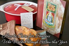How to Care for Someone Who Walked through Sorrow this Year  #TakeThemAMeal.com