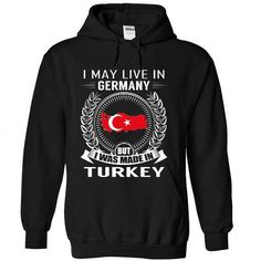 I May Live in Germany But I Was Made in Turkey T Shirts, Hoodies. Check price ==► https://www.sunfrog.com/States/I-May-Live-in-Germany-But-I-Was-Made-in-Turkey-New-hmzmkolajd-Black-Hoodie.html?41382