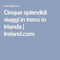 Cinque splendidi viaggi in treno in Irlanda   Ireland.com