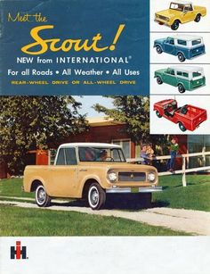 Scout   My Dad had one of the scouts, it was plush inside a wine color, white outside slide side windows, not a bad ride, and great off roads, snow or mud.