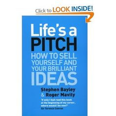 Life's a Pitch: Amazon.co.uk: Stephen Bayley, Roger Mavity: Books