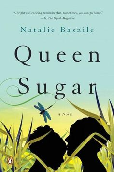 Queen Sugar- reading this one now, pretty good. Also made into a tv series, just premiered this week on OWN