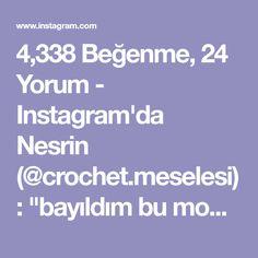 """4,338 Beğenme, 24 Yorum - Instagram'da Nesrin (@crochet.meselesi): """"bayıldım bu modele➡ @geertje1310 sayfasindan alindi. . . .. . . . . . . . . . . . .#handmade…"""""""