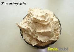 Karamelový krém Czech Desserts, Wonderful Recipe, Nutella, Icing, Sweet Tooth, Food And Drink, Ice Cream, Sweets, Cookies