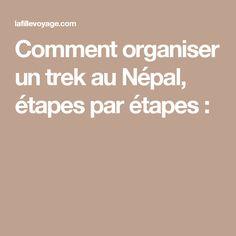 Comment organiser un trek au Népal, étapes par étapes :