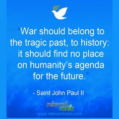 Relevant Radio - America's Talk Radio Network for Catholics St John Paul Ii, Pray For Peace, Great Words, Vulnerability, Christianity, Catholic, Prayers, Believe, History