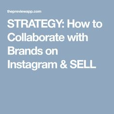 STRATEGY: How to Collaborate with Brands on Instagram & SELL