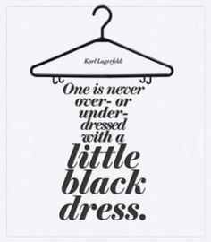 """One is never over or under-dressed with a little black dress"" #sofiaism"