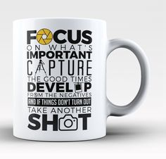 Focus on what's important capture the good times develop from the negatives and if things don't turn out take another shot The perfect coffee mug for any avid photographer. Order yours today! Take adv Photography Lessons, Photography Camera, Photography Business, Digital Photography, Wedding Photography, Stand Up Paddle Board, Photoshop, Photo Tips, Mug Designs