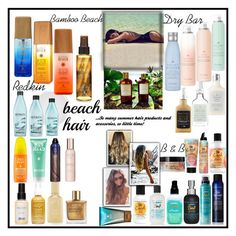 """""""CONTEST...BEACH HAIR...So many hair products and accessories to choose from and so little time!"""" by onesweetthing ❤ liked on Polyvore featuring beauty, Drybar, Alterna, Bumble and bumble, Redken, Oribe, Show Beauty, Balmain and Isadora"""