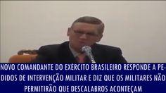 Novo Comandante do Exército Brasileiro responde a pedidos de intervenção...