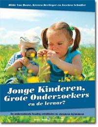 Hilde Van Houte, Kirsten Devlieger et al. Jonge kinderen, grote onderzoekers. En de leraar? De onderzoekende houding en ontwikkeling stimuleren bij jonge kinderen. Plaats: 471.4 VANH.