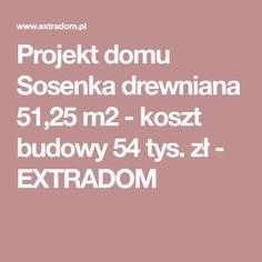 Projekt domu Sosenka drewniana 51,25 m2 - koszt budowy 54 tys. zł - EXTRADOM