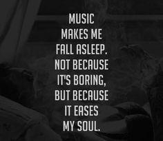 I always listen to music before I go to sleep.