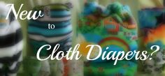 New to cloth diapers? Then you need to check this out! Full of the who, where and what's of all things cloth diaper.