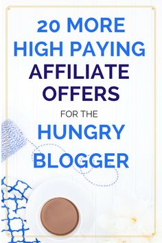 20 MORE High Paying Affiliate Offers for the Hungry Blogger because it's all about working smarter, not harder.