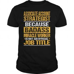 Awesome Tee For Associate Account Strategist - #tshirt style #sweater refashion. BEST BUY => https://www.sunfrog.com/LifeStyle/Awesome-Tee-For-Associate-Account-Strategist-139321287-Black-Guys.html?68278