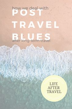 How we deal with coming come after longterm travel. ------------------------------ #blog, #blues, #journey, #travel, #lifestyle, #travelblues, #life changing, #newblog, #lifeaftertravel, blog, travelblues, blues,