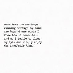 Ineffable High  . #thesoloexperiment #mindfulness #montage #memories #dreams #naturalhigh #poetsofinstagram #writersofinstagram #igpoets #igwriters #poem #poetess #writerslife #prose #feelings #wordsmith #divinefeminine #bandw #spilledink #blog #blogger #positivevibes #losangeles #womenwhowrite #beautiful #writerscommunity #picoftheday #wordporn