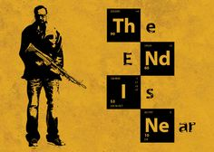 The End is Near. Breaking Bad.
