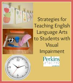 Strategies for teaching English language arts to students who are blind or visually impaired including those with additional disabilities or deafblindness