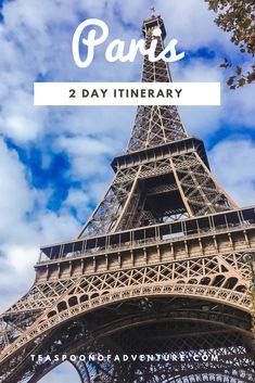 2 Days in Paris - Your Perfect Itinerary - Teaspoon of Adventure Paris Travel Tips, Europe Travel Tips, Travel Advice, Travel Guides, Travel Destinations, Asia Travel, European Travel, Budget Travel, Paris 2 Day Itinerary