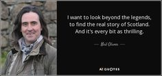 quote-i-want-to-look-beyond-the-legends-to-find-the-real-story-of-scotland-and-it-s-every-neil-oliver-142-54-00.jpg (850×400)