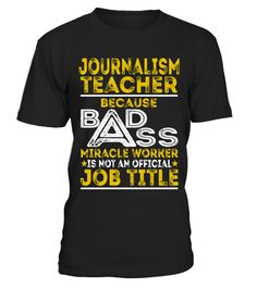 Tshirt  Journalism Teacher - Badass Job Shirts  fashion for men #tshirtforwomen #tshirtfashion #tshirtforwoment