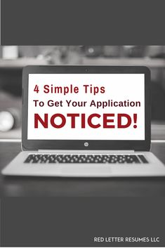 Applying for jobs? 4 simple tips to help get your application noticed! www.redletterresumes.com