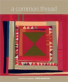 A Common Thread: A Collection of Quilts: Gwen Marston: Amazon.com.mx: Libros