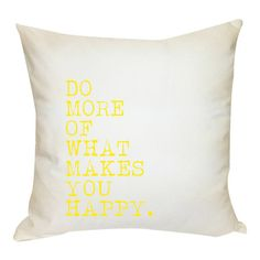 Do More Happy Pillow...White cotton pillow.    Product: PillowConstruction Material: Cotton and linenColor: White