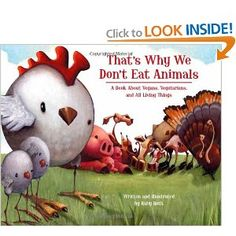 """""""That's Why We Don't Eat Animals: A Book About Vegans, Vegetarians, and All Living Things"""" by Ruby Roth"""