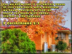 2 Corinthians 5:1 A friend and neighbor's home when we lived in Kerang, VIC, Australia for awhile.