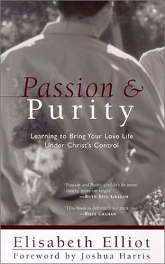 """""""Passion and Purity"""" by Elisabeth Elliot - it's a classic. A must-read."""