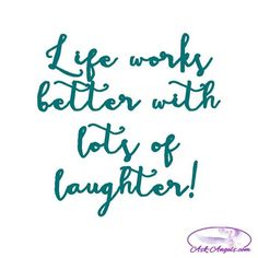 Life works better with lots of laughter!  #smile #laugh #livealive #dowhatyoulove #enjoylife #behappy