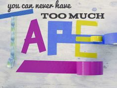 "#YouMightBeACrafterIf ""There's no such thing as too many kinds of tape!"" http://hg.tv/swno"