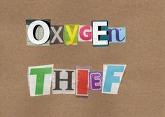 Handmade ransom card--oxygen thief