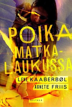 Leena Lumi: Lene Kaaberbøl & Agnete Friis: Poika matkalaukussa