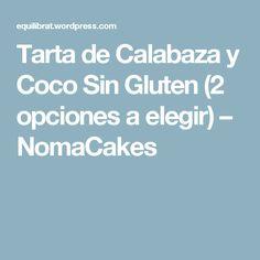 Tarta de Calabaza y Coco Sin Gluten (2 opciones a elegir) – NomaCakes