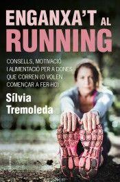 Enganxa't al running: Consells, motivació i nutrició per a dones que corren (o volen començar a fer-ho)