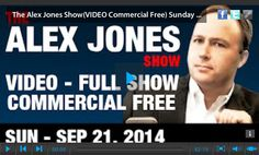 The Alex Jones Show 09-21-14 <> 09-26-14 & Infowars Nightly News  INFOWARS.COM BECAUSE THERE'S A WAR ON FOR YOUR MIND
