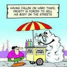 let's hope there's no such thing as FSTDs - frozen sexually transmitted......