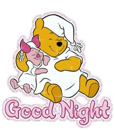 Winnie the Pooh and Piglet Good Night Qoutes, Cute Good Morning Quotes, Good Night Gif, Good Night Messages, Good Night Image, Night Quotes, Good Night Greetings, Good Night Wishes, Good Night Sweet Dreams