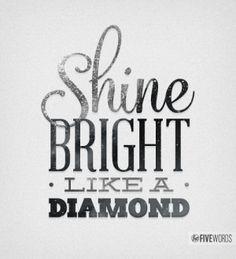 Shine Bright Like A Diamond by Frances S