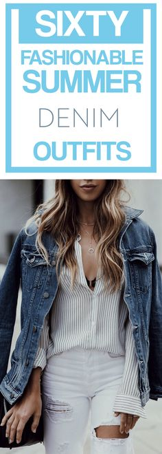 Sixty fashionable summer denim outfits