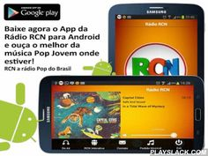 Radio RCN  Android App - playslack.com , The Biggest Web Radio in Latin America, now also on your Android with Young Pop 24h live programming that plays the best Pop, Rock, Dance, R & B, Hip Hop, Funk and classics from the past. Many prizes and lots of interactivity that is the differential RCN radio, bringing unique programs with a unique pattern through the RCN App, and listen to real-time programming, you have access to our social networks and music application. The RCN application runs…