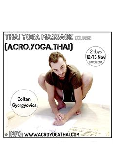 2 days intensive Thai Massage Course with Zoltan Gyorgyovisc.  Meditation, yoga and full thai massage in Barcelona.
