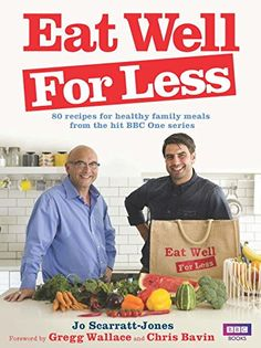 [EBook] Eat Well for Less Author Jo Scarratt-Jones , Gregg Wallace, et al. Got Books, Books To Read, Gregg Wallace, Family Budget Planner, Clam Recipes, For Less, Healthy Family Meals, Greggs, Cooking With Kids