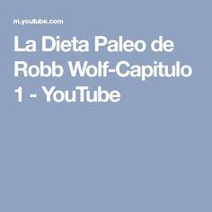 La Dieta Paleo de Robb Wolf-Capitulo 1 - YouTube