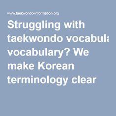 Struggling with taekwondo vocabulary? We make Korean terminology clear